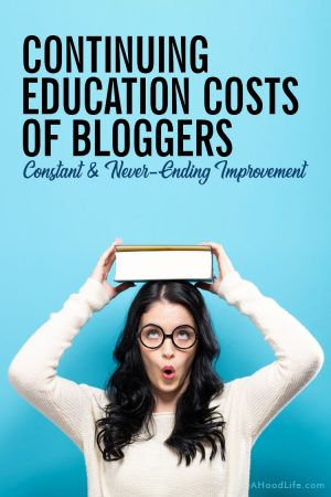 Constant and never-ending improvement is a big part of blogging. Technology is constantly changing and so must we. Improvement often comes through continuing education. Some education is free some comes with a cost. Don't let the costs of being a blogger surprise you! Prepare to succeed by knowing how much to spend and make sure you avoid spending money on... #BloggingTips #BlogTips