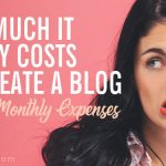 How Much It REALLY Costs To Create A Blog & The Monthly Expenses
