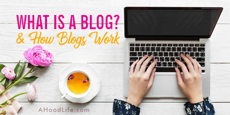 What is a blog? Blogs are essentially online journals comprised of entries known as blog posts. Why start a blog site and how do bloggers make money blogging? Multi-millions are made by bloggers who know how to best tap into this resource. Are you ready to get start a blog? | #ahoodlifecom #startablog #blogtips #blog #blogging #blogger #bloggingtips #bloggertips #bloggingforbeginners #makingmoney #wordpress #financialfreedom #blogpost #makemoneyonline #makemoneyblogging