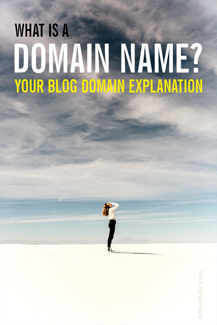 What Is a Domain Name? Your Blog Domain Explanation: Want to create your own blog to make money online? Cool! One of the first things you'll need a domain name, a web host, and a content management system (CMS) like WordPress for building your site. But what is a domain name? Let's define domain names and how to use them in blogging. #ahoodlife #blogtips #blogging #bloggingtips #bloggingforbeginners #startablog #domainnameideas #domainnametips #blogdomains #blogdomainideas #blogdomainname